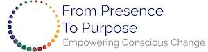 presence, purpose